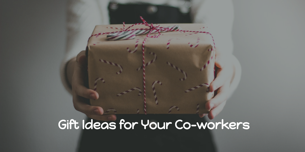 Gift Ideas for Your Co-workers