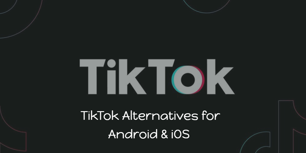 TikTok Alternatives for Android & iOS